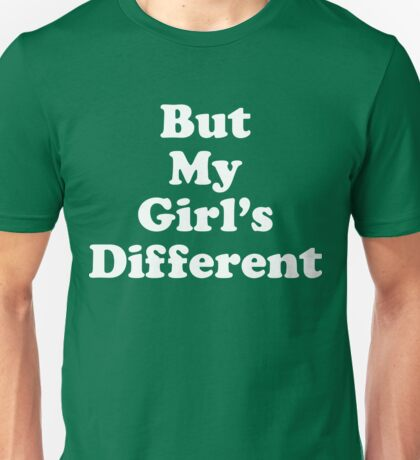 But My Girls Different Unisex T-Shirt
