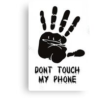 Dont Touch Canvas Print