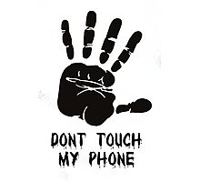 Dont Touch Photographic Print