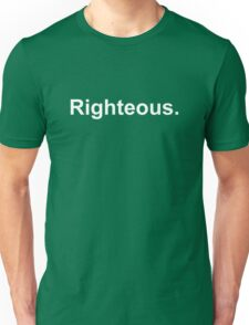 Righteous (white) Unisex T-Shirt