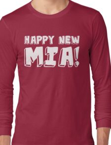 Happy New Mia! Long Sleeve T-Shirt