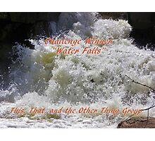 Banner Challenge Winner - Water Falls Photographic Print