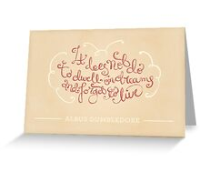 To Dwell On Dreams Greeting Card