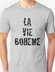 La Vie Boheme - Rent - Black Typography design Unisex T-Shirt