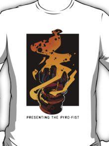 Presenting The PYRO-FIST T-Shirt