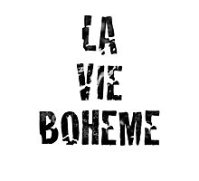 La Vie Boheme - Rent - Black Typography design Photographic Print