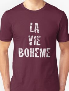 La Vie Boheme - Rent - White Typography design T-Shirt