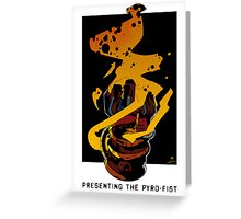 Presenting The PYRO-FIST Greeting Card