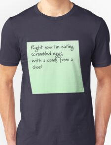 Scrambled egg, with a comb, from a shoe! Unisex T-Shirt