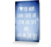 I ♥ you more Greeting Card