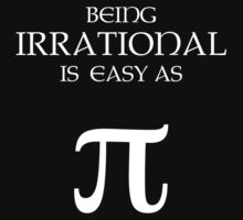 Being Irrational is Easy as Pi by Samuel Sheats