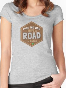PASS THE DICE I have a road to build (funny board game art) Women's Fitted Scoop T-Shirt