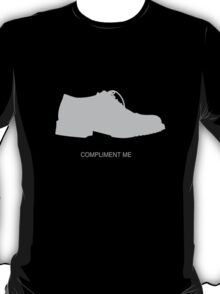 Compliment My Shoes T-Shirt
