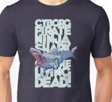 Cyborg Pirate Ninja Shark of the Living Dead! Unisex T-Shirt