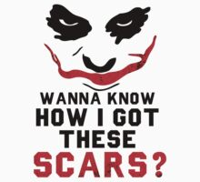 Wanna Know How I Got These Scars? by Look Human