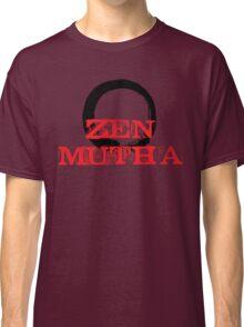 Zen Mutha Classic T-Shirt
