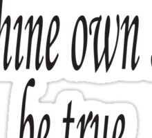 William, Shakespeare, To thine own self be true, Theater, Hamlet, Act 1 Sticker