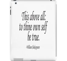 William, Shakespeare, To thine own self be true, Theater, Hamlet, Act 1 iPad Case/Skin
