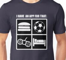 I Have An App For That Unisex T-Shirt
