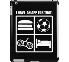 I Have An App For That iPad Case/Skin