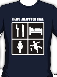 I Have An App For That T-Shirt
