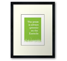 The grass is always greener on the Eastside.  Framed Print