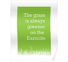The grass is always greener on the Eastside.  Poster