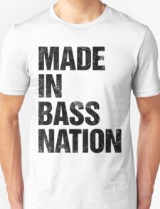 Made In Bass Nation (black) Unisex T-Shirt