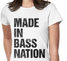 Made In Bass Nation (black) Womens Fitted T-Shirt