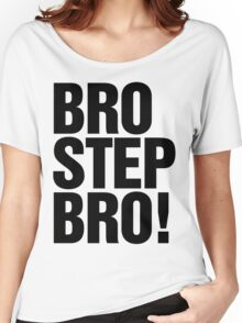 Brostep Bro! (black) Women's Relaxed Fit T-Shirt