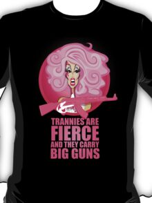 Trannies Are Fierce T-Shirt