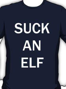 SUCK AN ELF T-Shirt