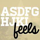 Asdfghjkl feels by whatthefawkes