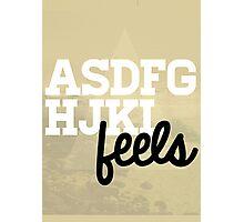 Asdfghjkl feels Photographic Print