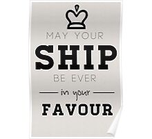 May your ship be ever in your favour Poster