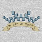 In Web We Trust by wolvenhalo