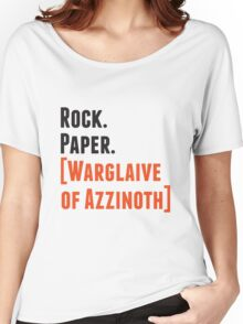 Rock. Paper. Warglaive of Azzinoth. Women's Relaxed Fit T-Shirt