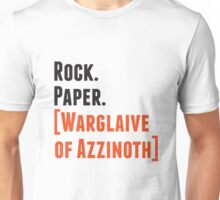 Rock. Paper. Warglaive of Azzinoth. Unisex T-Shirt