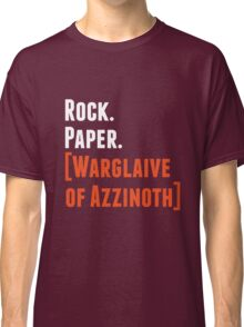 Rock. Paper. Warglaive of Azzinoth. (White) Classic T-Shirt