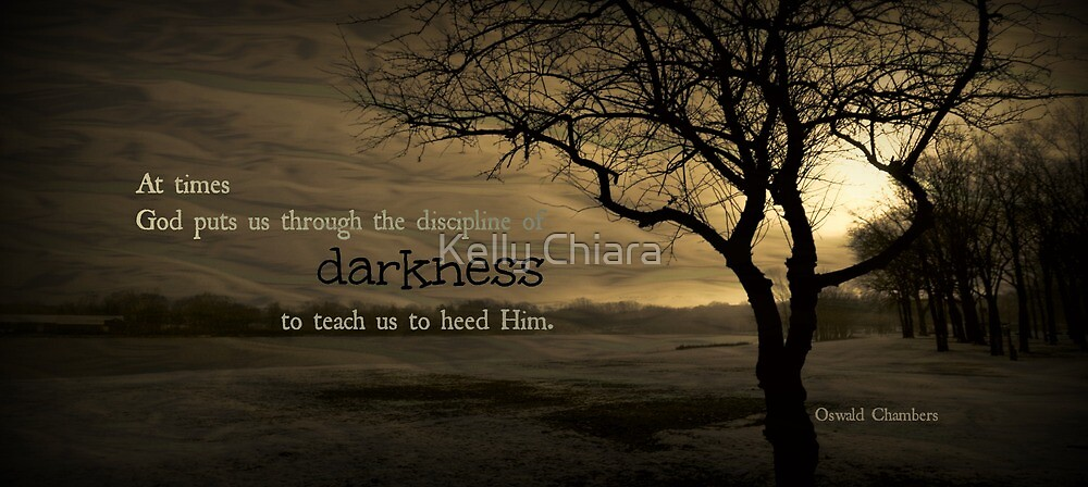Darkness at Times by Kelly Chiara