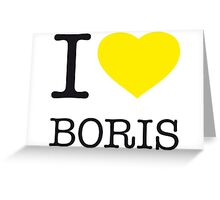 I ♥ BORIS Greeting Card