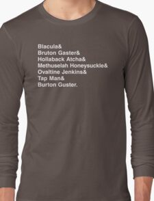 The Many Names of Burton Gustor Long Sleeve T-Shirt