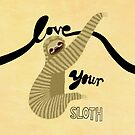 Love your Sloth by Sonia Kretschmar