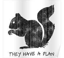 Squirrels: They Have A Plan Poster