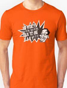 Yo Stacy! Unisex T-Shirt