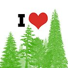 I Heart Pine Trees / Forest / Nature by RedPine