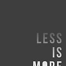 Less is More by volkandalyan