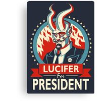 Lucifer For President! Canvas Print