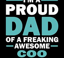 I'M A Proud Dad Of A Freaking Awesome COO And Yes She Bought Me This by aestheticarts