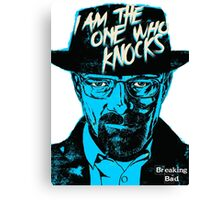 I am The one who Knocks Canvas Print